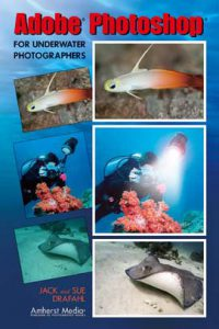 Adobe Photoshop for Underwater Photographers