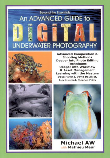 An Advanced Guide to Digital Underwater Photography